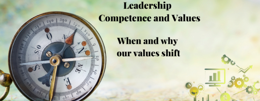 Leadership Competence and Values:  <BR>When and Why Our Values Shift
